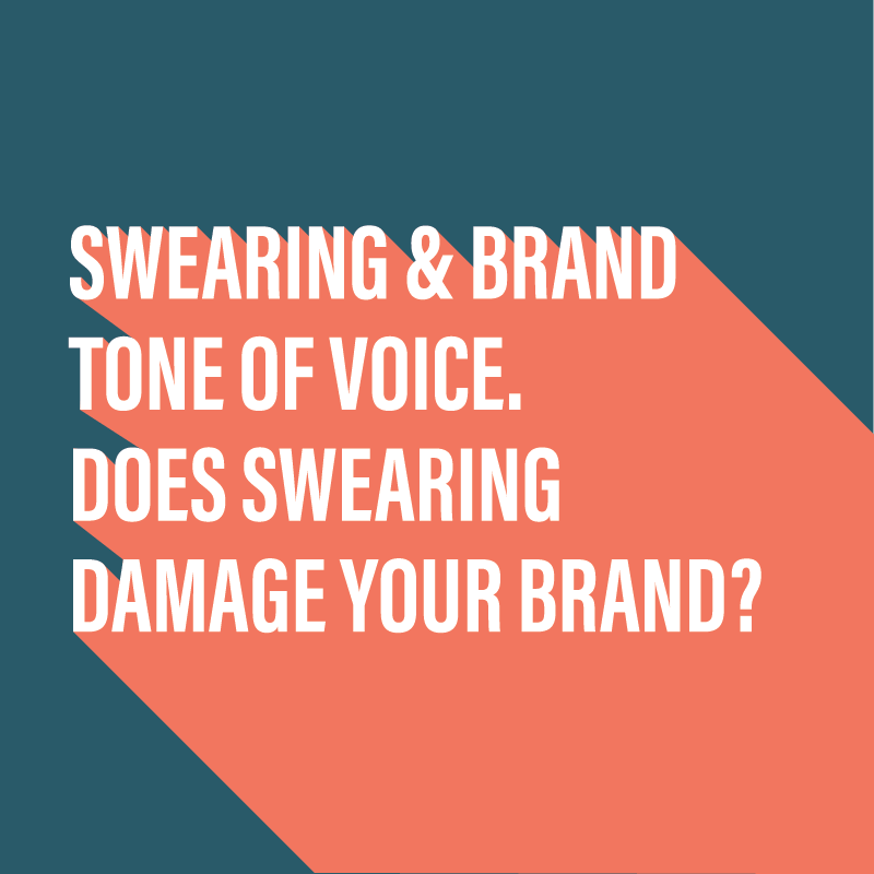Swearing & brand tone of voice. Does it damage your brand?