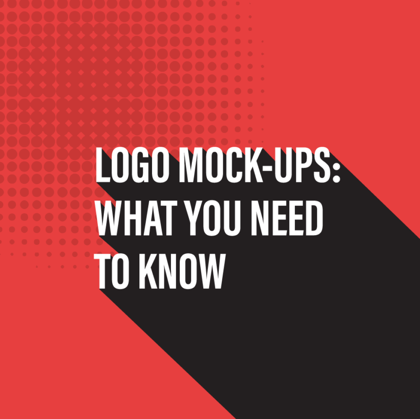 Blog Title Graphic - Logo Mock Ups - What You Need To Know